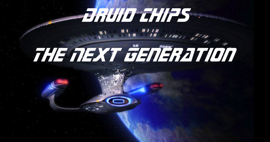 Electric Druid chips: The Next Generation